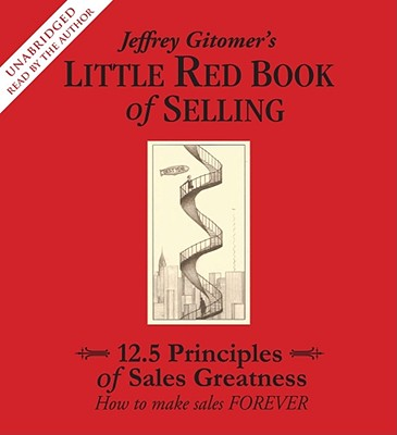"""""""The Little Red Book of Selling: 12.5 Principles of Sales Greatness 4 CDs, 4.5 hrs"""" - Gitomer, Jeffrey"""