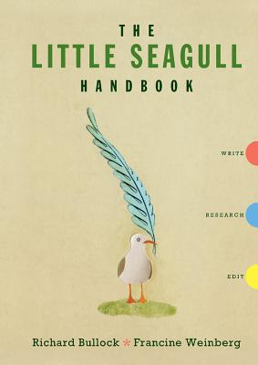 The Little Seagull Handbook - Bullock, Richard, and Weinberg, Francine