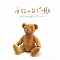 The Little Series: Dream a Little - Various Artists