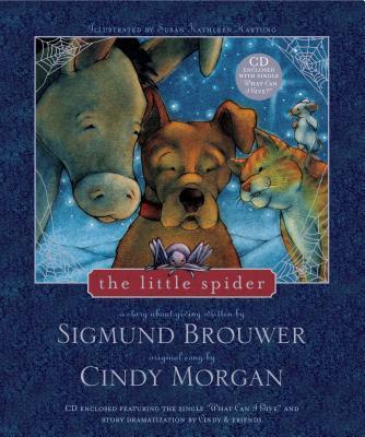 The Little Spider - Brouwer, Sigmund, and Morgan, Cindy