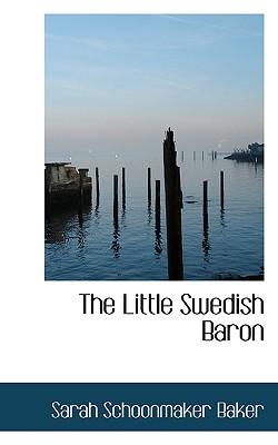 The Little Swedish Baron - Baker, Sarah Schoonmaker