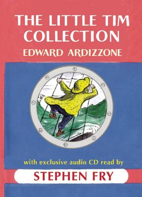 The Little Tim Collection: With Bonus Audiobook Read by Stephen Fry - Ardizzone, Edward, and Fry, Stephen (Read by)