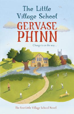 The Little Village School - Phinn, Gervase
