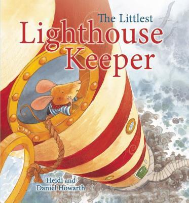 The Littlest Lighthouse Keeper - Howarth, Heidi
