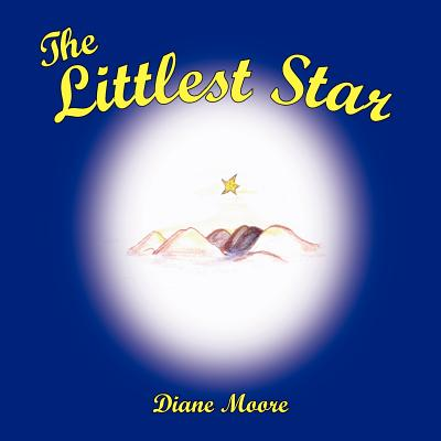 The Littlest Star - Moore, Diane