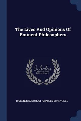 The Lives and Opinions of Eminent Philosophers - (Laertius), Diogenes, and Charles Duke Yonge (Creator)