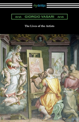 The Lives of the Artists - Vasari, Giorgio, and Du C De Vere, Gaston (Translated by)