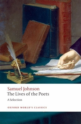 The Lives of the Poets: A Selection - Johnson, Samuel, and Mullan, John, and Lonsdale, Roger (Editor)