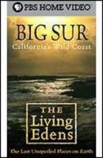The Living Edens: Big Sur - California's Wild Coast