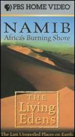 The Living Edens: Namib - Africa's Burning Shore