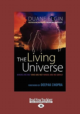 The Living Universe: Where Are We? Who Are We? Where Are We Going? - Elgin, Duane