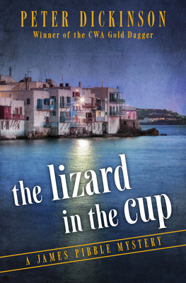 The Lizard in the Cup - Dickinson, Peter
