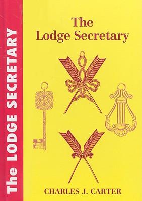 The Lodge Secretary - Carter, Charles J