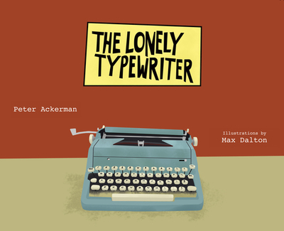 The Lonely Typewriter - Ackerman, Peter