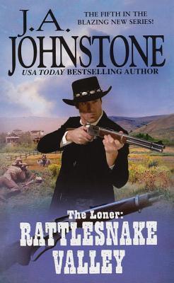 The Loner: Rattlesnake Valley - Johnstone, J. A.