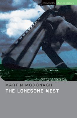 The Lonesome West - McDonagh, Martin, and Lonergan, Patrick (Editor), and Megson, Chris (Editor)