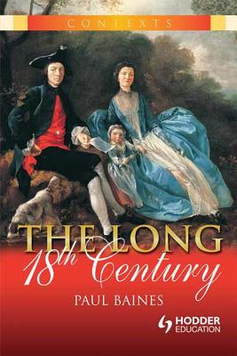 The Long 18th Century - Baines, Paul