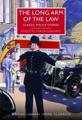 The Long Arm of the Law: Classic Police Stories - Edwards, Martin (Editor)