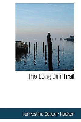 The Long Dim Trail - Hooker, Forrestine Cooper