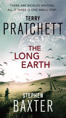The Long Earth - Pratchett, Terry, and Baxter, Stephen