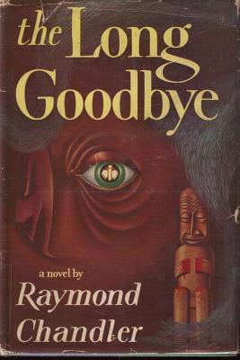 The Long Goodbye - Chandler, Raymond