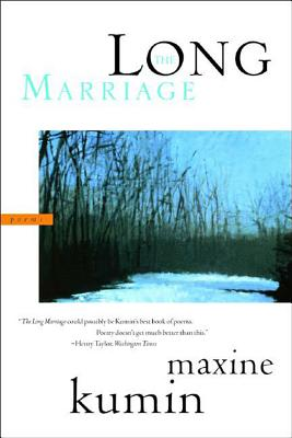 The Long Marriage: Poems - Kumin, Maxine