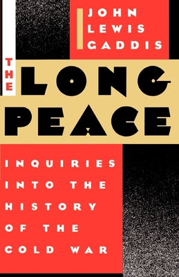 The Long Peace: Inquiries Into the History of the Cold War - Gaddis, John Lewis