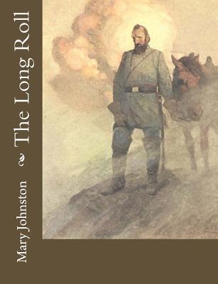The Long Roll - Johnston, Mary, Professor