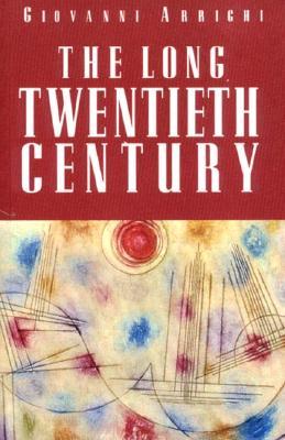 The Long Twentieth Century - Arrighi, Giovanni