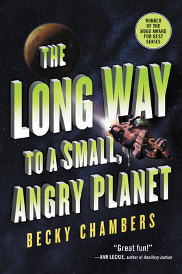 The Long Way to a Small, Angry Planet - Chambers, Becky