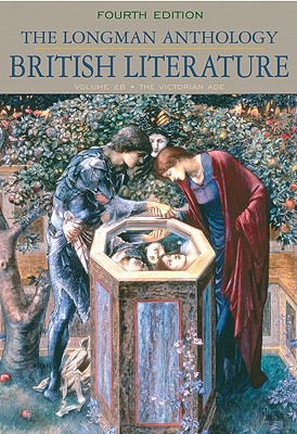 The Longman Anthology of British Literature, Volume 2b: The Victorian Age - Damrosch, David, and Dettmar, Kevin, and Henderson, Heather