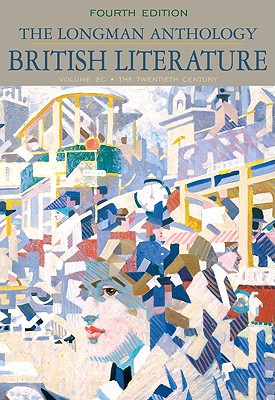 The Longman Anthology of British Literature, Volume 2c: The Twentieth Century and Beyond - Damrosch, David, and Dettmar, Kevin J H, Professor