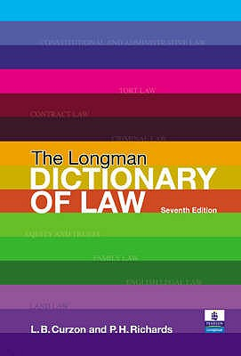 The Longman Dictionary of Law - Curzon, L.B., and Richards, Paul