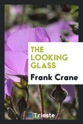 The Looking Glass - Crane, Frank