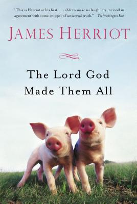 The Lord God Made Them All - Herriot, James