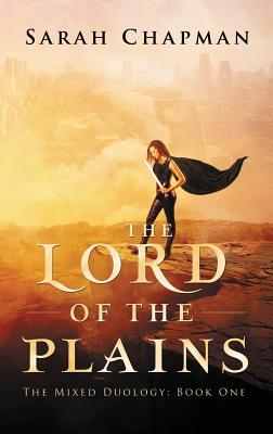 The Lord of the Plains: The Mixed Duology - Chapman, Sarah