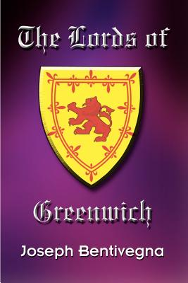 The Lords of Greenwich - Bentivegna, Joseph