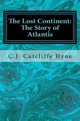 The Lost Continent: The Story of Atlantis - Hyne, C J Cutcliffe