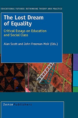 The Lost Dream of Equality - Scott, Alan (Editor), and Freeman-Moir, John (Editor)