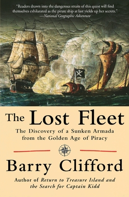 The Lost Fleet: The Discovery of a Sunken Armada from the Golden Age of Piracy - Clifford, Barry, and Kinkor, Kenneth