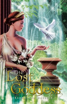 The Lost Goddess - Bevelle, Karen Ann
