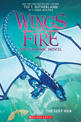 The Lost Heir (Wings of Fire Graphic Novel #2) - Sutherland, Tui T.