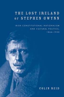 The Lost Ireland of Stephen Gwynn - Reid, Colin