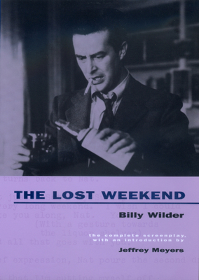 The Lost Weekend: The Complete Screenplay - Wilder, Billy