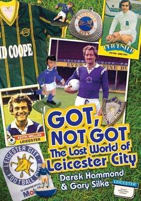 The Lost World of Leicester City - Hammond, Derek, and Silke, Gary