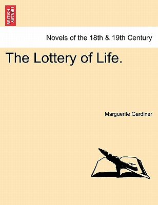 The Lottery of Life. - Gardiner, Marguerite