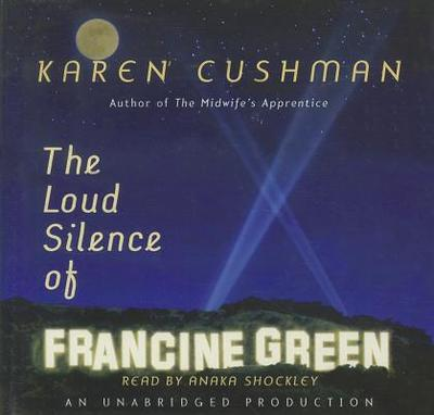 The Loud Silence of Francine Green - Cushman, Karen, and Shockley, Anaka (Read by)