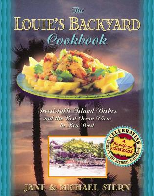 The Louie's Backyard Cookbook - Stern, Jane, and Stern, Michael, and Shook, Doug