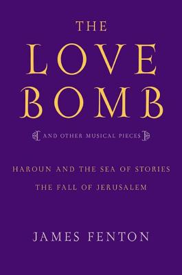The Love Bomb and Other Musical Pieces - Fenton, James, Professor