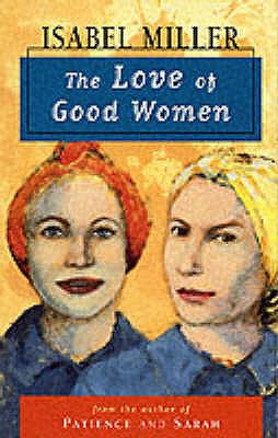 The Love of Good Women - Miller, Isabel
